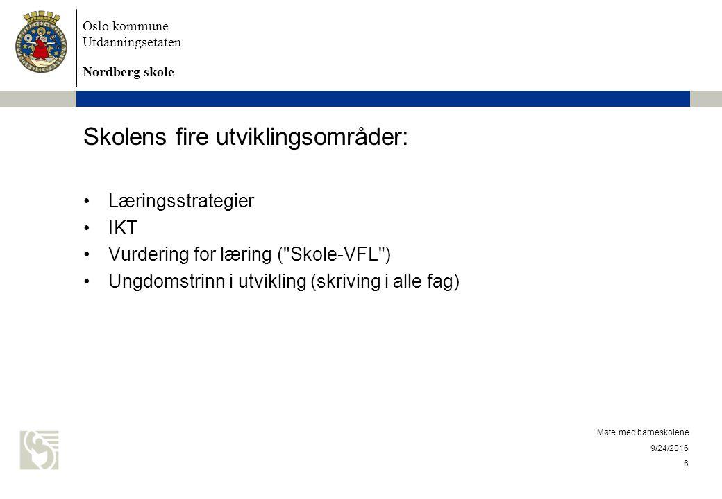 Oslo kommune Utdanningsetaten Nordberg skole 9/24/2016 Møte med barneskolene 7