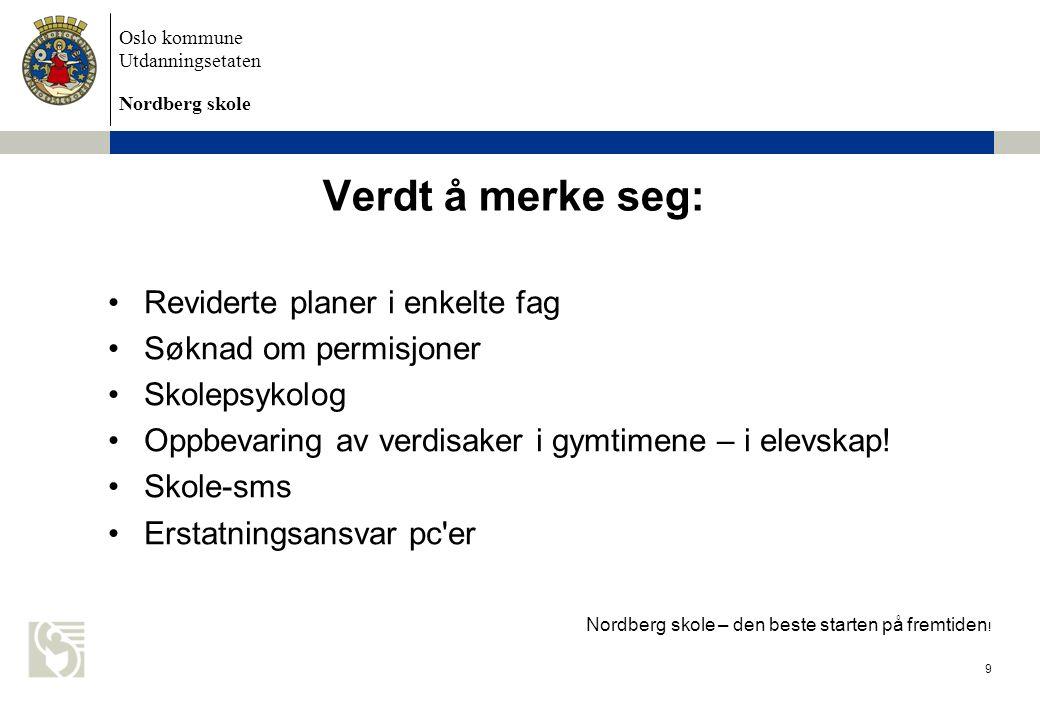 Oslo kommune Utdanningsetaten Nordberg skole Hva kan dere forvente av oss.