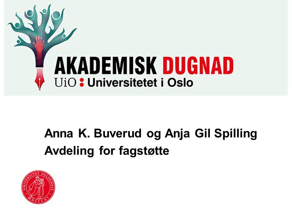 Anna K. Buverud og Anja Gil Spilling Avdeling for fagstøtte