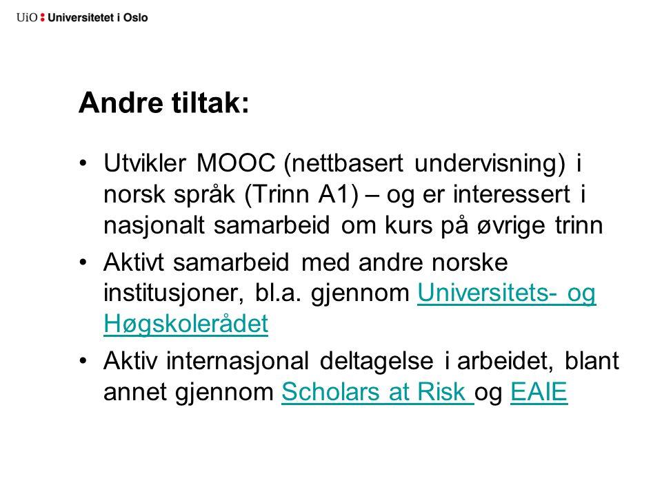 Andre tiltak: Utvikler MOOC (nettbasert undervisning) i norsk språk (Trinn A1) – og er interessert i nasjonalt samarbeid om kurs på øvrige trinn Aktivt samarbeid med andre norske institusjoner, bl.a.