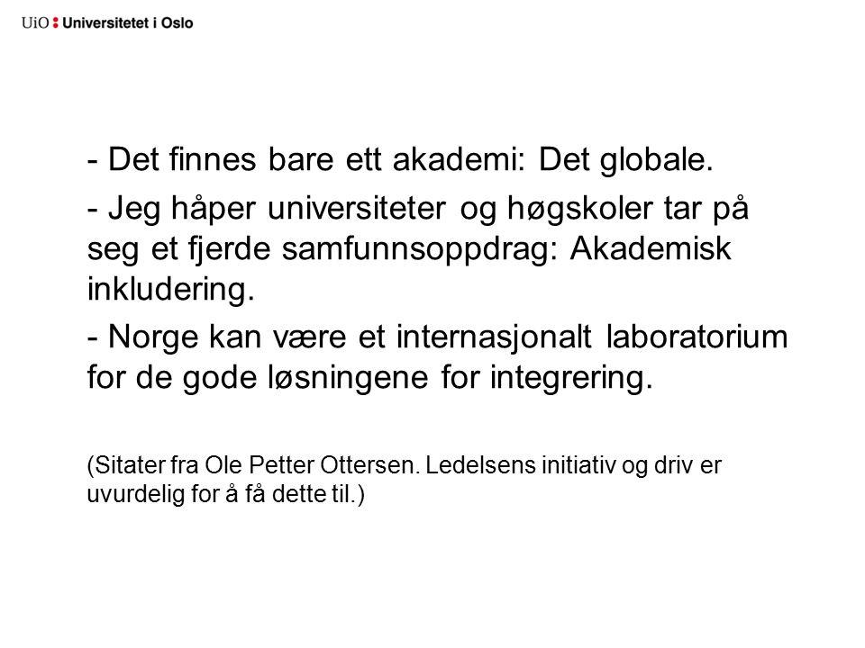 - Det finnes bare ett akademi: Det globale.