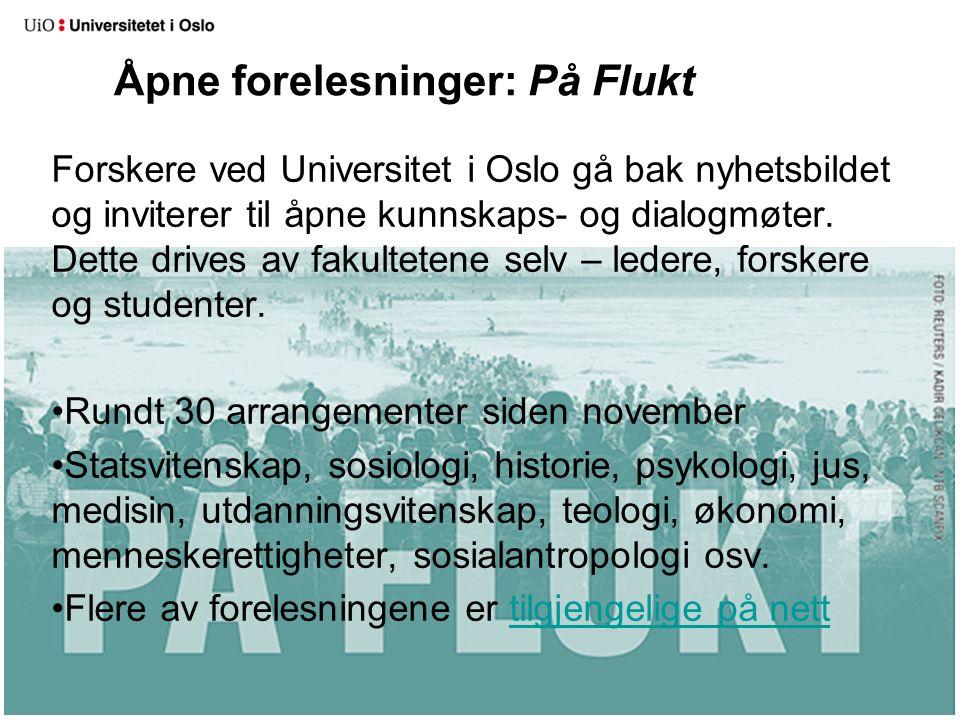 Åpne forelesninger: På Flukt Forskere ved Universitet i Oslo gå bak nyhetsbildet og inviterer til åpne kunnskaps- og dialogmøter.