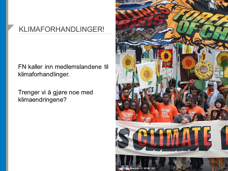 KLIMAFORHANDLINGER! FN kaller inn medlemslandene til klimaforhandlinger. Trenger vi å gjøre noe med klimaendringene? Foto: John Minchillo CC BY-NC 2.0
