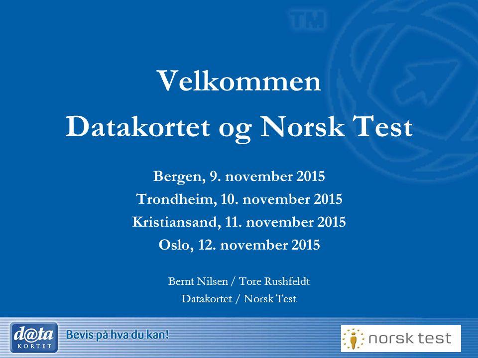 1 Velkommen Datakortet og Norsk Test Bergen, 9.november 2015 Trondheim, 10.