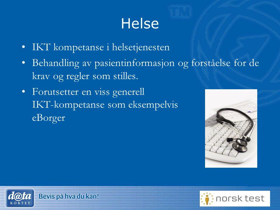 38 Helse IKT kompetanse i helsetjenesten Behandling av pasientinformasjon og forståelse for de krav og regler som stilles.