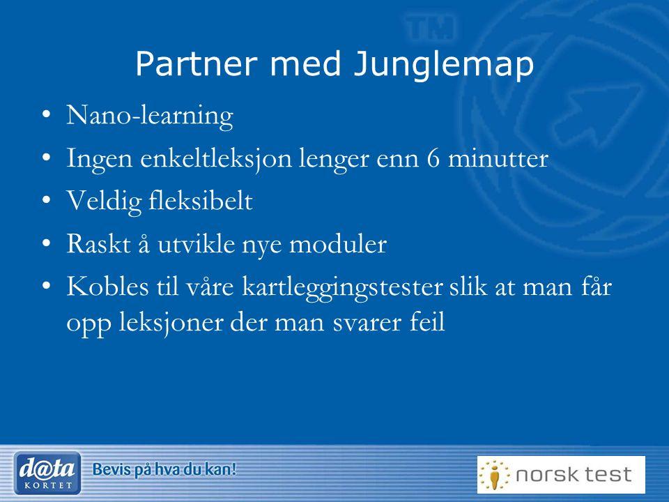 Partner med Junglemap Nano-learning Ingen enkeltleksjon lenger enn 6 minutter Veldig fleksibelt Raskt å utvikle nye moduler Kobles til våre kartleggingstester slik at man får opp leksjoner der man svarer feil