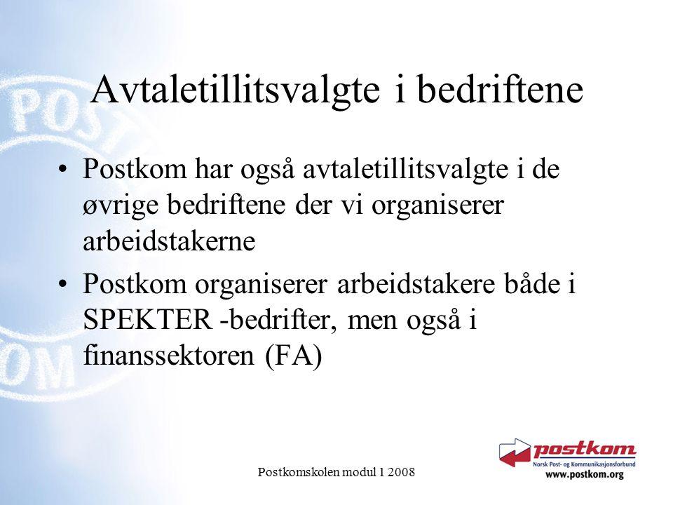 Postkomskolen modul 1 2008 Avtaletillitsvalgte i bedriftene Postkom har også avtaletillitsvalgte i de øvrige bedriftene der vi organiserer arbeidstake