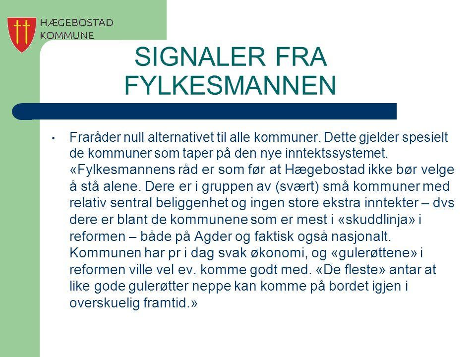 SIGNALER FRA FYLKESMANNEN Fraråder null alternativet til alle kommuner. Dette gjelder spesielt de kommuner som taper på den nye inntektssystemet. «Fyl