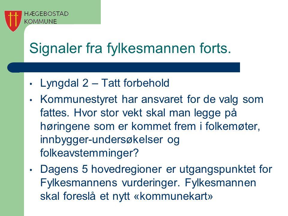 Signaler fra fylkesmannen forts. Lyngdal 2 – Tatt forbehold Kommunestyret har ansvaret for de valg som fattes. Hvor stor vekt skal man legge på høring