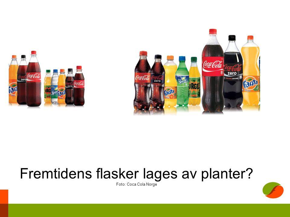 Fremtidens flasker lages av planter Foto: Coca Cola Norge