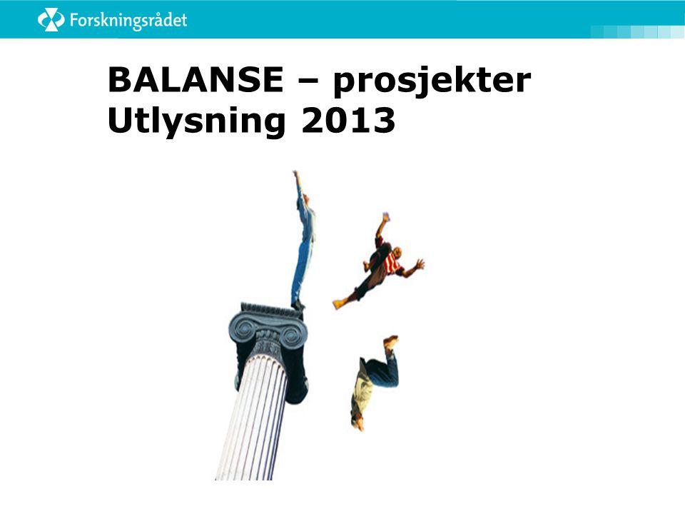 BALANSE – prosjekter Utlysning 2013
