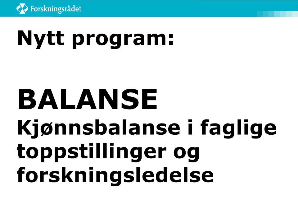 Nytt program: BALANSE Kjønnsbalanse i faglige toppstillinger og forskningsledelse
