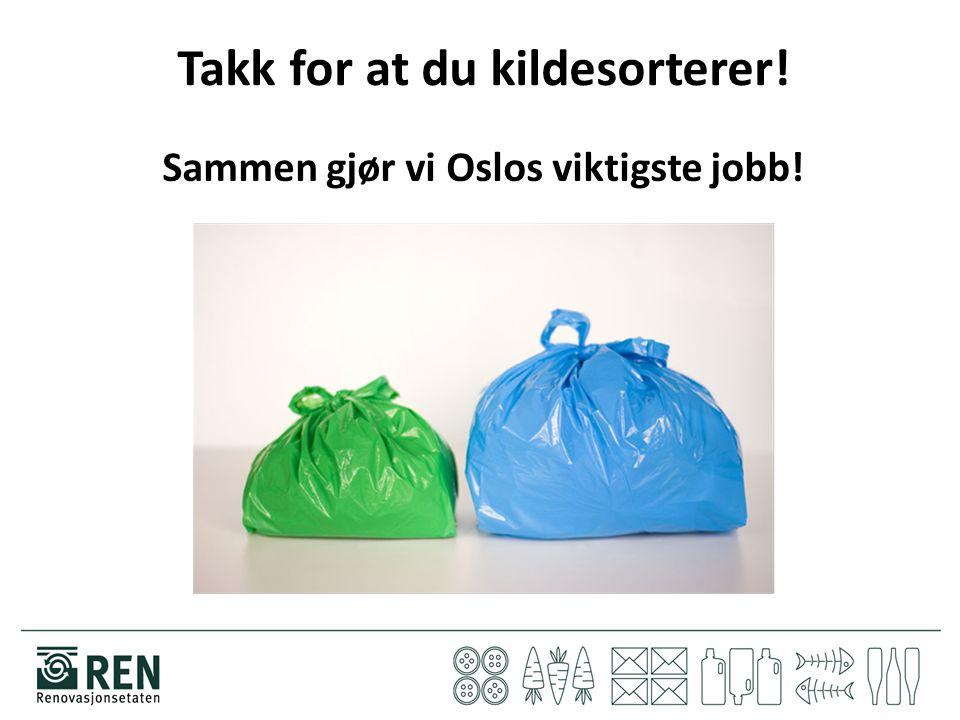 Takk for at du kildesorterer! Sammen gjør vi Oslos viktigste jobb!