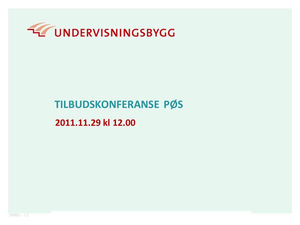 100982 – 1.2 TILBUDSKONFERANSE PØS 2011.11.29 kl 12.00
