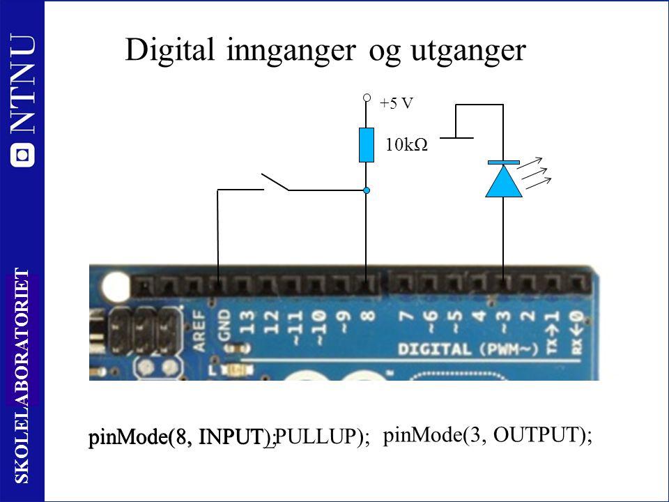 11 SKOLELABORATORIET Digital innganger +5 V og utganger 10kΩ pinMode(8, INPUT); pinMode(3, OUTPUT); pinMode(8, INPUT_PULLUP);