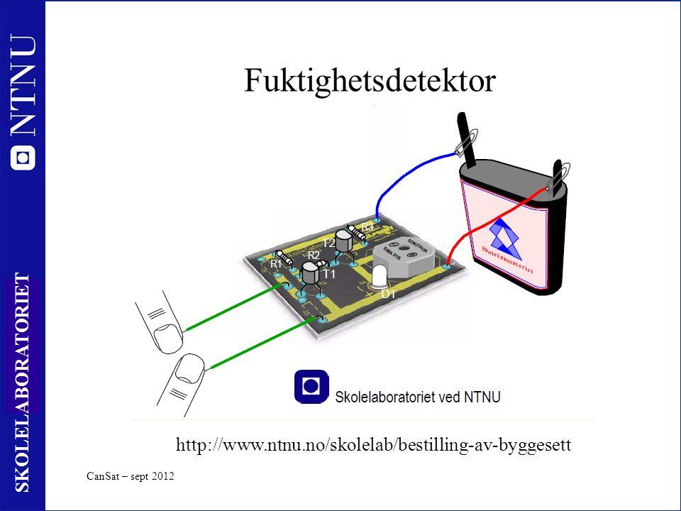 15 SKOLELABORATORIET Fuktighetsdetektor CanSat – sept 2012 http://www.ntnu.no/skolelab/bestilling-av-byggesett