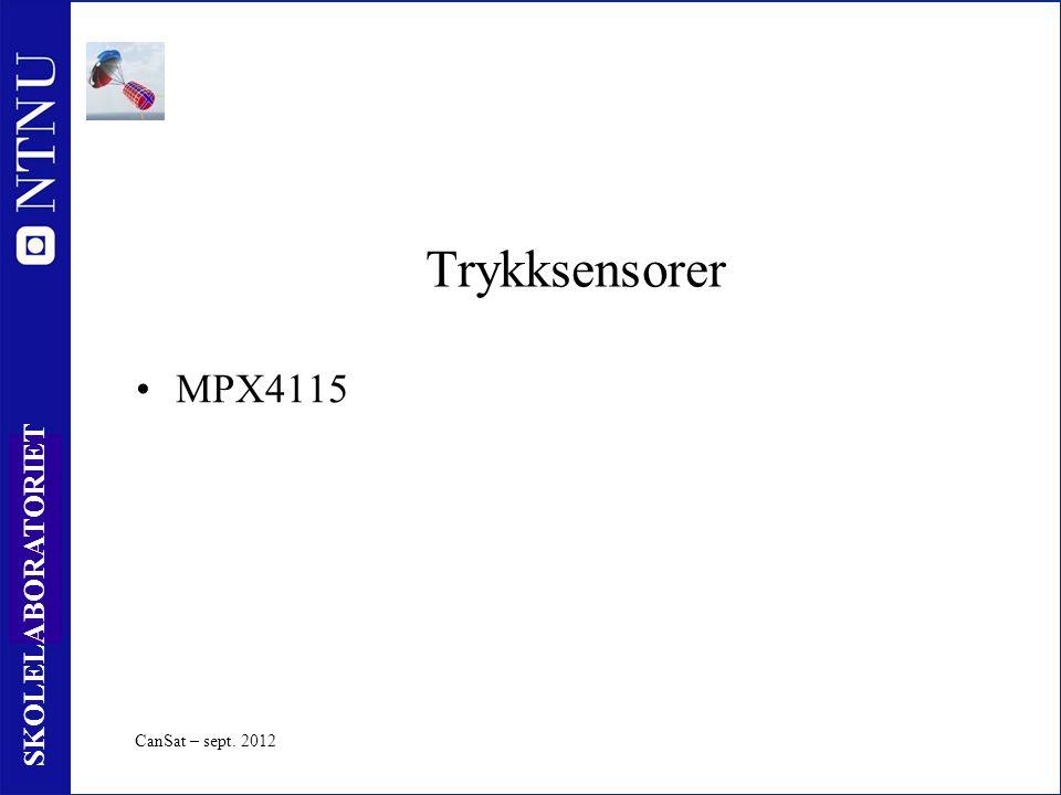 30 SKOLELABORATORIET Trykksensorer MPX4115 CanSat – sept. 2012