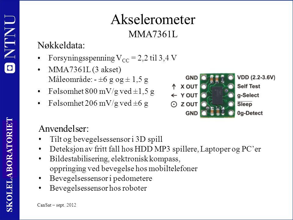 37 SKOLELABORATORIET Akselerometer MMA7361L Nøkkeldata: Forsyningsspenning V CC = 2,2 til 3,4 V MMA7361L (3 akset) Måleområde: - ±6 g og ± 1,5 g Følsomhet 800 mV/g ved ±1,5 g Følsomhet 206 mV/g ved ±6 g CanSat – sept.