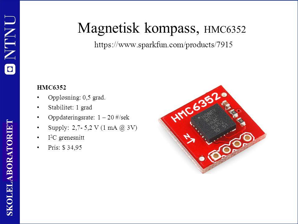 69 SKOLELABORATORIET Magnetisk kompass, HMC6352 https://www.sparkfun.com/products/7915 HMC6352 Oppløsning: 0,5 grad.