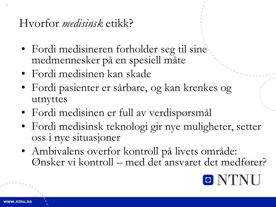 4 Hvorfor medisinsk etikk.