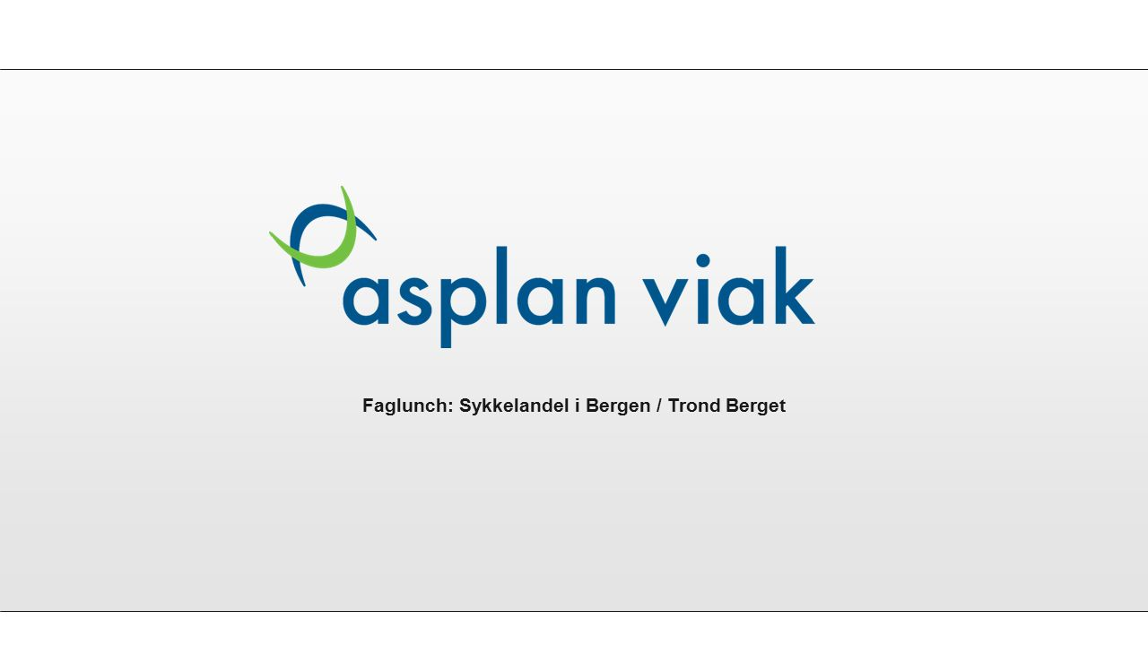 Anledningen Trond Berget i Asplan Viak - presentasjonsrunde Hvem er Trond Berget?