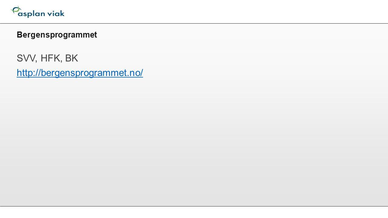 Bergensprogrammet SVV, HFK, BK http://bergensprogrammet.no/