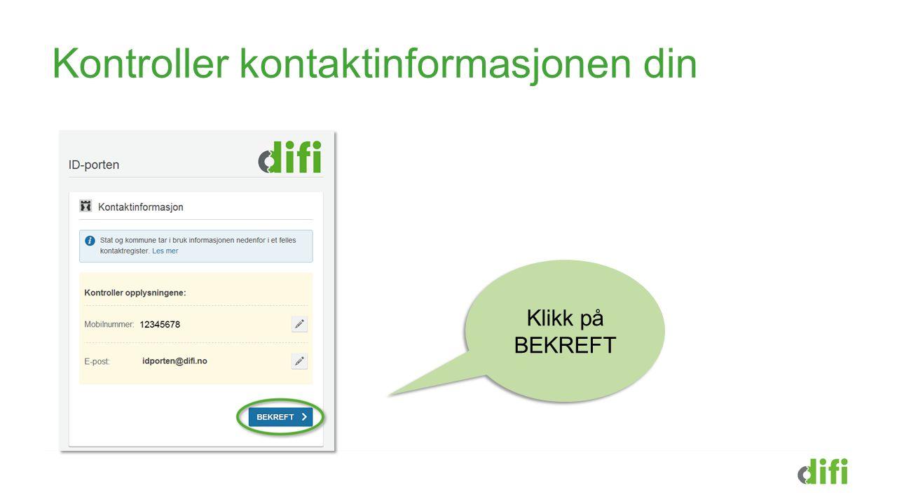 Kontroller kontaktinformasjonen din Klikk på BEKREFT