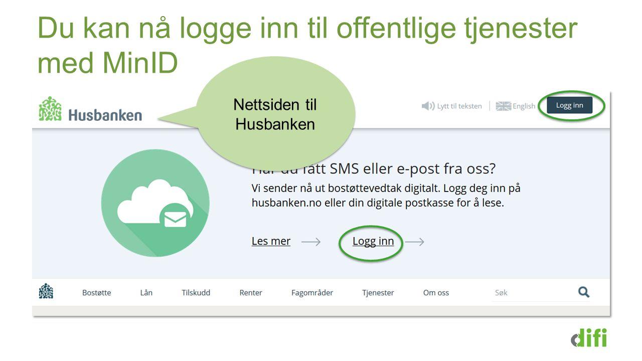 Du kan nå logge inn til offentlige tjenester med MinID Nettsiden til Husbanken