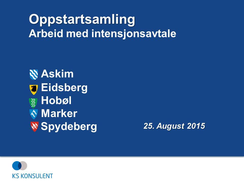 Askim Eidsberg Hobøl Marker Spydeberg 25. August 2015 Oppstartsamling Arbeid med intensjonsavtale
