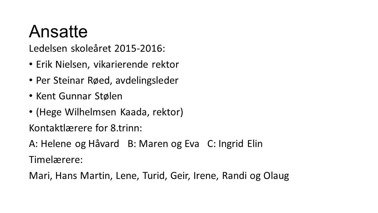 Ansatte Ledelsen skoleåret 2015-2016: Erik Nielsen, vikarierende rektor Per Steinar Røed, avdelingsleder Kent Gunnar Stølen (Hege Wilhelmsen Kaada, re