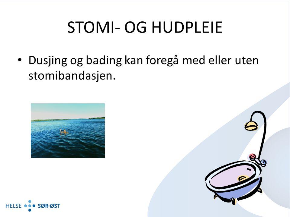 STOMI- OG HUDPLEIE Dusjing og bading kan foregå med eller uten stomibandasjen.