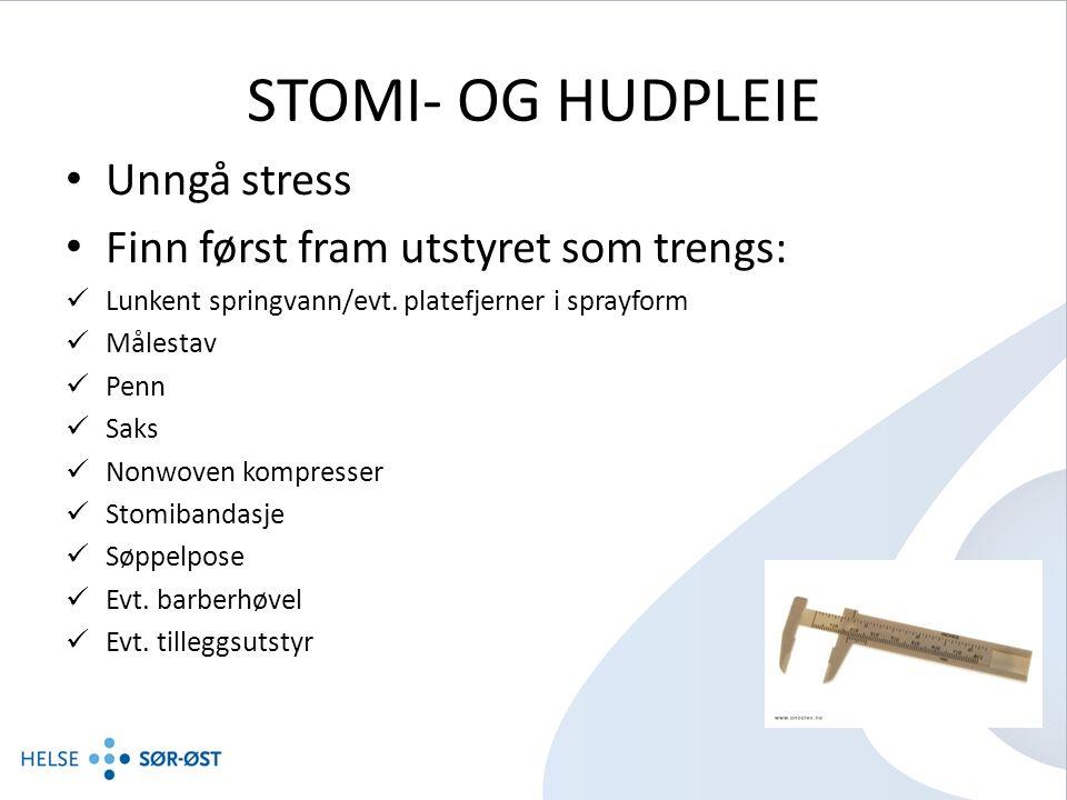 STOMI- OG HUDPLEIE Unngå stress Finn først fram utstyret som trengs: Lunkent springvann/evt.