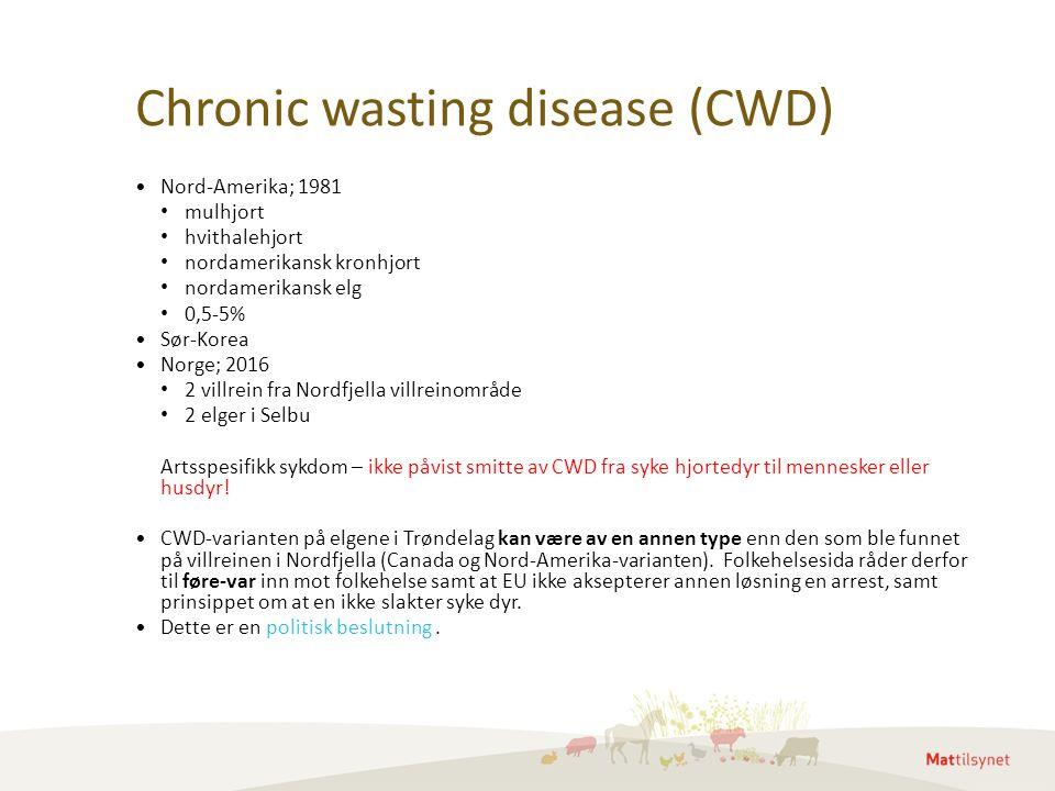 Chronic wasting disease (CWD) Nord-Amerika; 1981 mulhjort hvithalehjort nordamerikansk kronhjort nordamerikansk elg 0,5-5% Sør-Korea Norge; 2016 2 vil