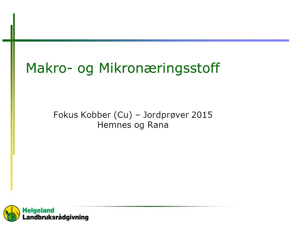 Makro- og Mikronæringsstoff Fokus Kobber (Cu) – Jordprøver 2015 Hemnes og Rana