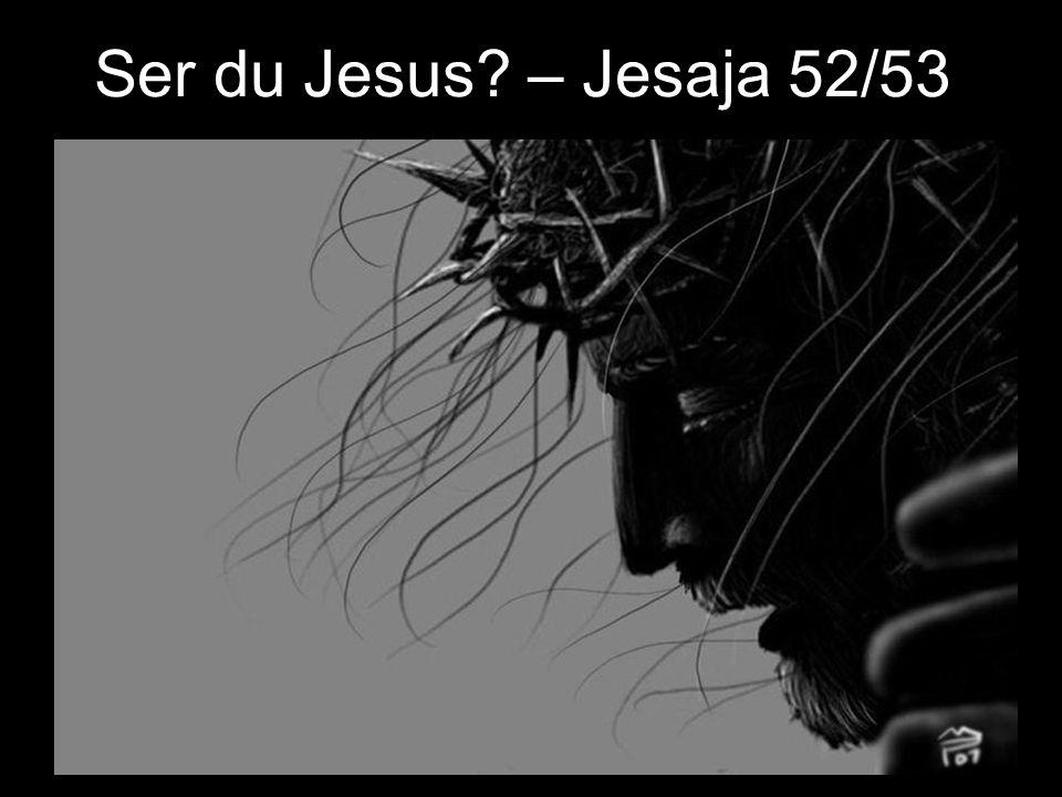 Ser du Jesus – Jesaja 52/53