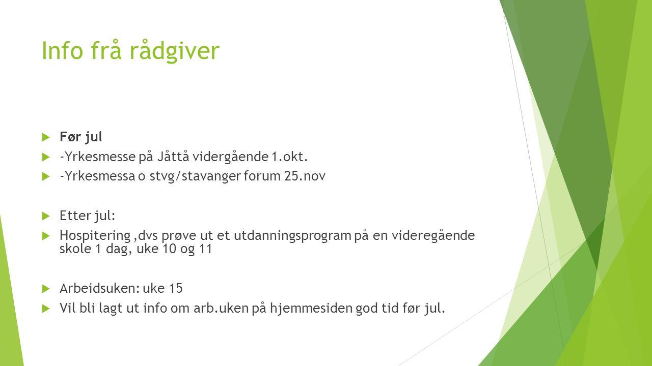 Info frå rådgiver  Før jul  -Yrkesmesse på Jåttå vidergående 1.okt.