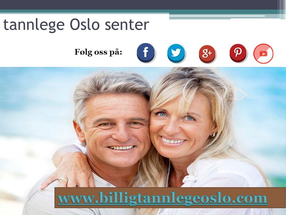 tannlege Oslo senter Følg oss på: