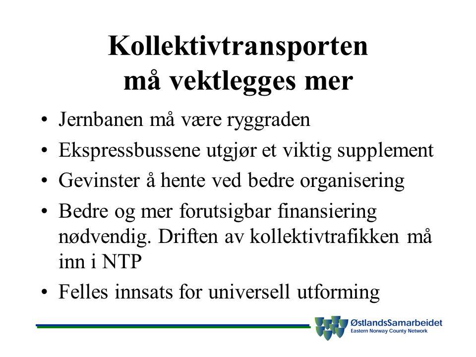 Kollektivtransporten må vektlegges mer Jernbanen må være ryggraden Ekspressbussene utgjør et viktig supplement Gevinster å hente ved bedre organisering Bedre og mer forutsigbar finansiering nødvendig.