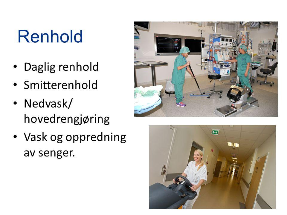 11 Renhold Daglig renhold Smitterenhold Nedvask/ hovedrengjøring Vask og oppredning av senger.