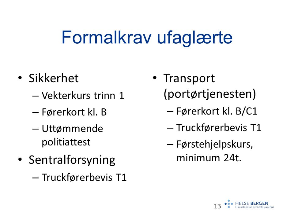 Formalkrav ufaglærte Sikkerhet – Vekterkurs trinn 1 – Førerkort kl.