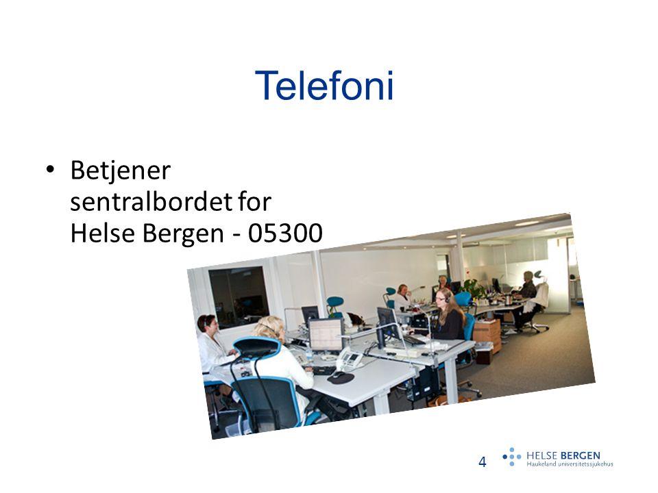 Telefoni Betjener sentralbordet for Helse Bergen - 05300 4