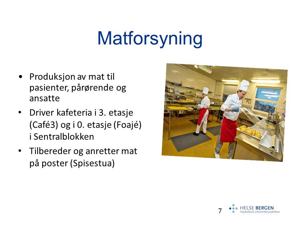 7 Matforsyning Produksjon av mat til pasienter, pårørende og ansatte Driver kafeteria i 3.