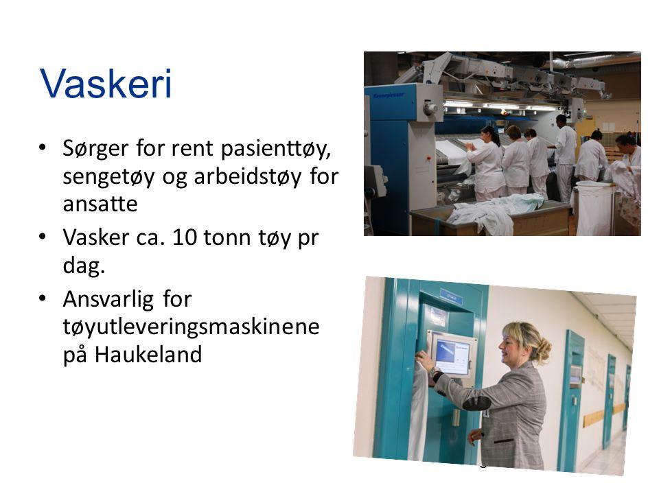 Vaskeri Sørger for rent pasienttøy, sengetøy og arbeidstøy for ansatte Vasker ca.