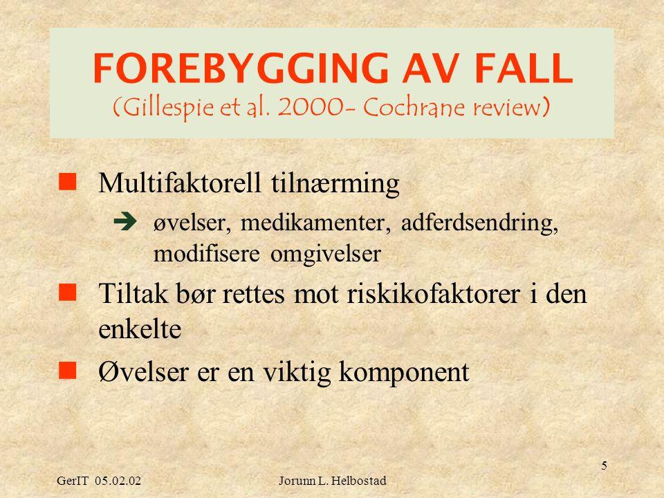 GerIT 05.02.02Jorunn L. Helbostad 6 EFFEKT AV ULIKE TYPER ØVELSER (Lord 2001)