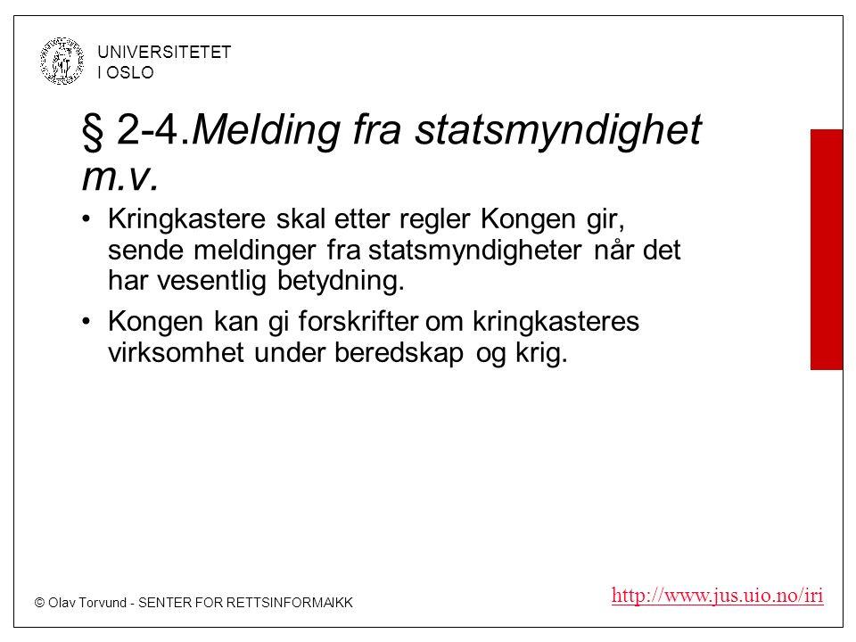 © Olav Torvund - SENTER FOR RETTSINFORMAIKK UNIVERSITETET I OSLO http://www.jus.uio.no/iri § 2-4.Melding fra statsmyndighet m.v.