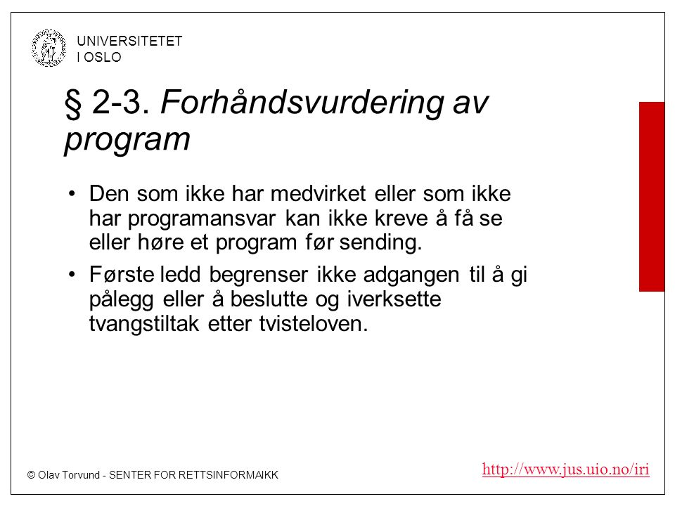 © Olav Torvund - SENTER FOR RETTSINFORMAIKK UNIVERSITETET I OSLO   § 2-3.