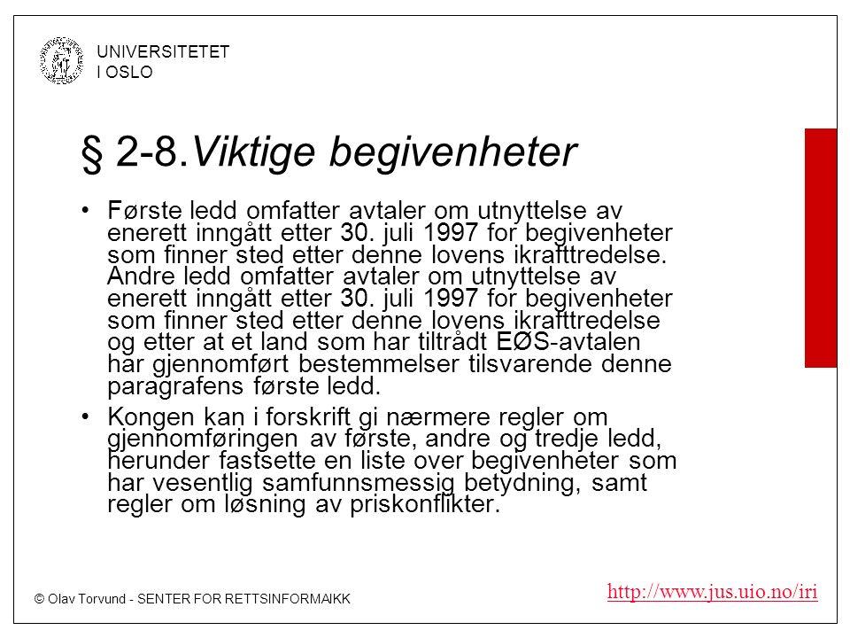 © Olav Torvund - SENTER FOR RETTSINFORMAIKK UNIVERSITETET I OSLO http://www.jus.uio.no/iri § 2-8.Viktige begivenheter Første ledd omfatter avtaler om utnyttelse av enerett inngått etter 30.