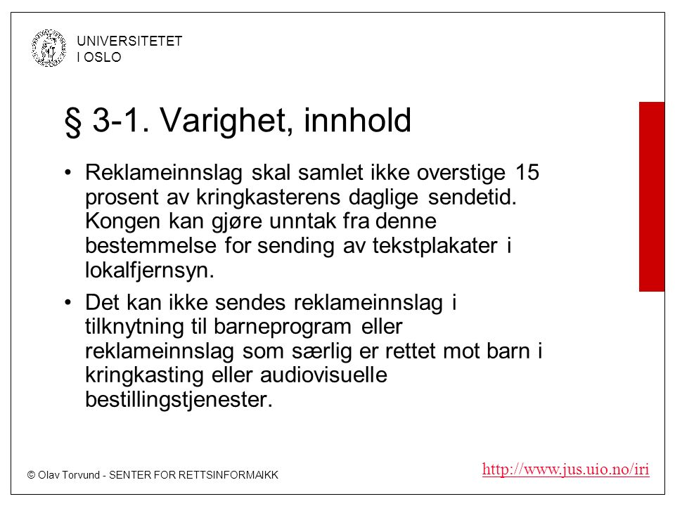 © Olav Torvund - SENTER FOR RETTSINFORMAIKK UNIVERSITETET I OSLO   § 3-1.