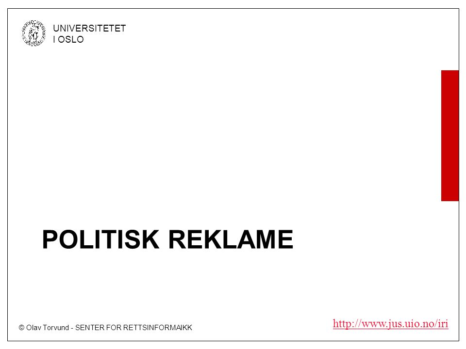 © Olav Torvund - SENTER FOR RETTSINFORMAIKK UNIVERSITETET I OSLO   POLITISK REKLAME