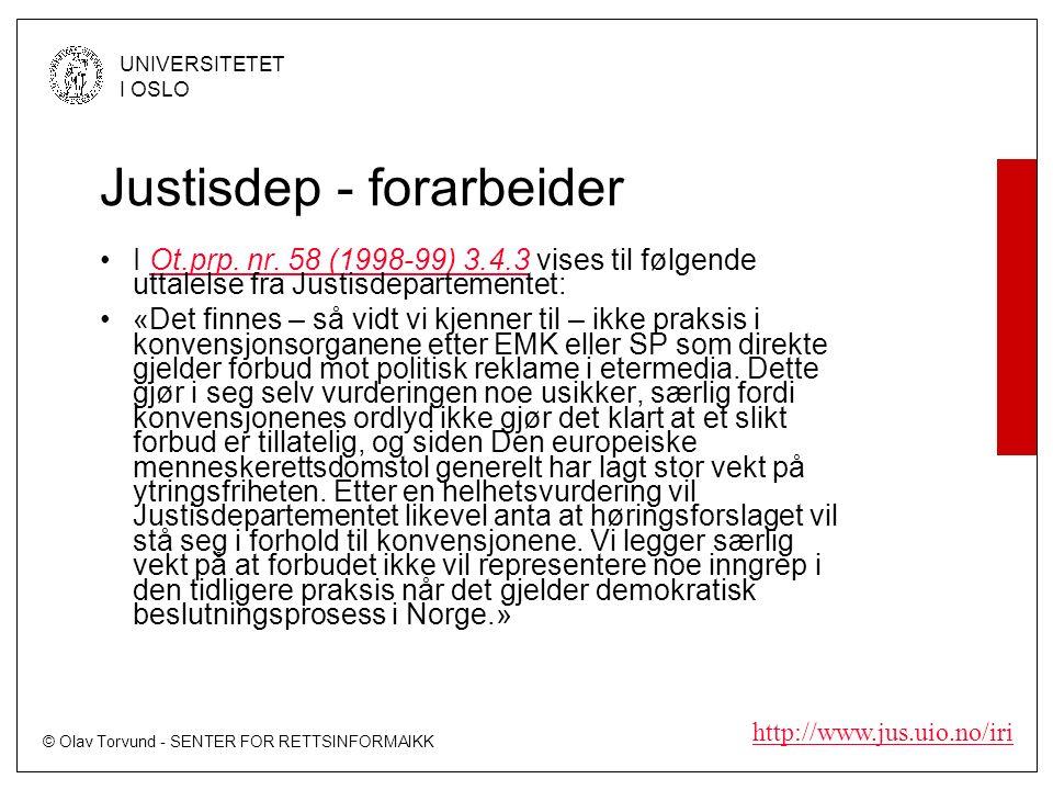 © Olav Torvund - SENTER FOR RETTSINFORMAIKK UNIVERSITETET I OSLO http://www.jus.uio.no/iri Justisdep - forarbeider I Ot.prp.